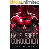 Half-Breed Conquerer: A SciFi Alien Romance (Mated to the Monster Book 1)
