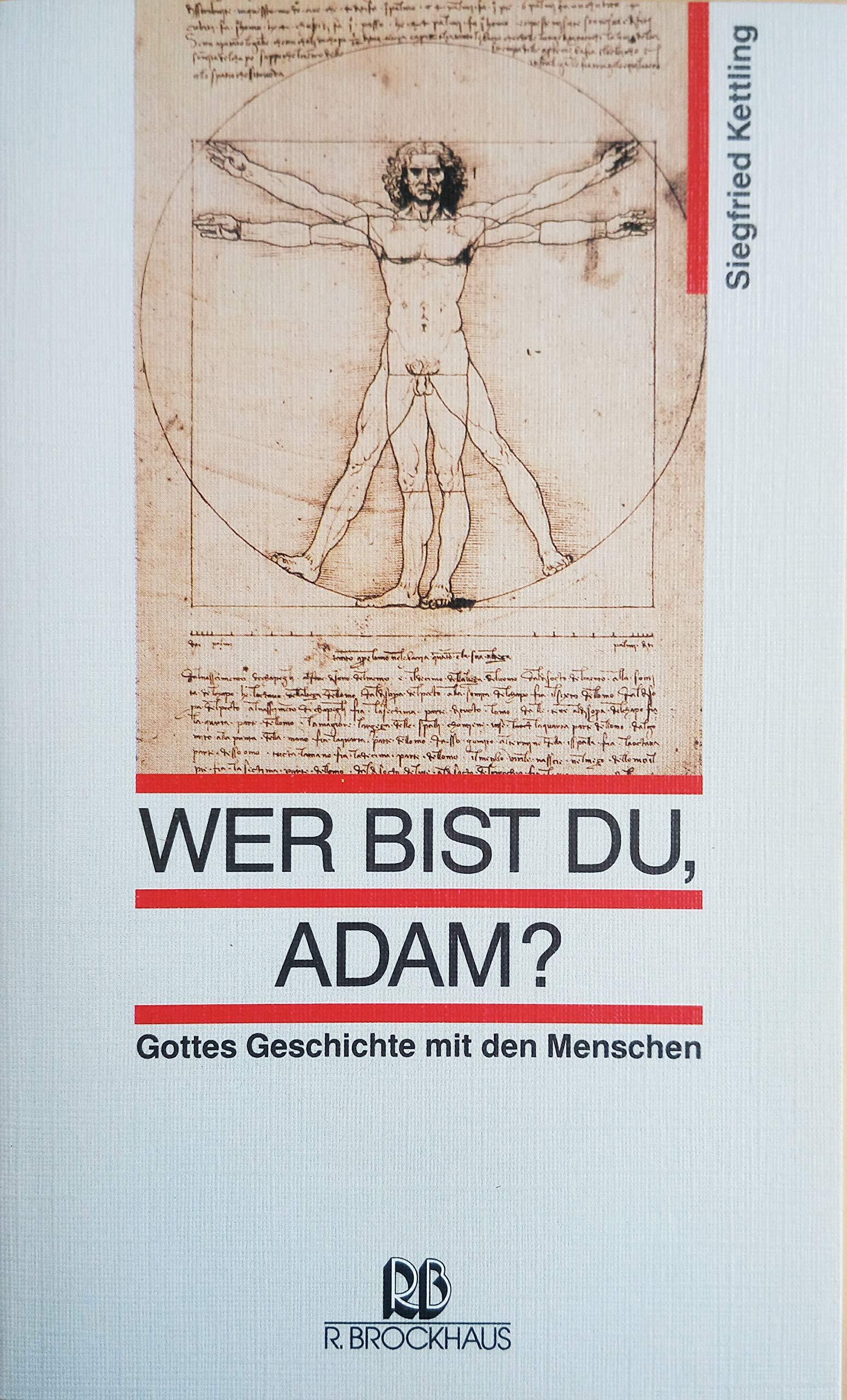Wer bist du, Adam? Gottes Geschichte mit den Menschen