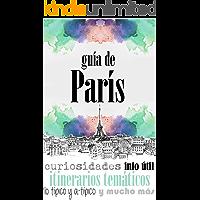 GUÍA DE PARÍS: Para viajeros primerizos y reincidentes