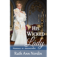 His Wicked Lady (Marriage by Arrangement Book 1)