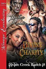 Divine Charity [Divine Creek Ranch 18] (Siren Publishing Menage Everlasting) (The Divine Creek Ranch)
