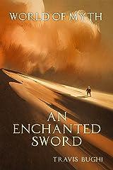 An Enchanted Sword (World of Myth Book 8) Kindle Edition