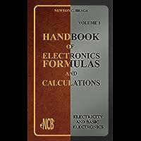 Handbook of Electronics Formulas and Calculations - Volume 1