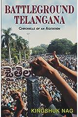 Battleground Telangana : Chronical Of An Agitation Kindle Edition