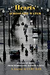 Hearts across the Water: Stories from Hurricanes Katrina and Rita   10th Anniversary Edition Kindle Edition