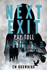 Next Exit, Pay Toll (The Exit Series Book 2) Kindle Edition