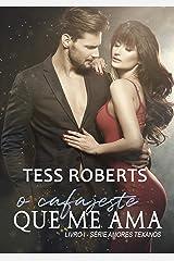 O Cafajeste Que Me Ama (Amores Texanos Livro 1) eBook Kindle