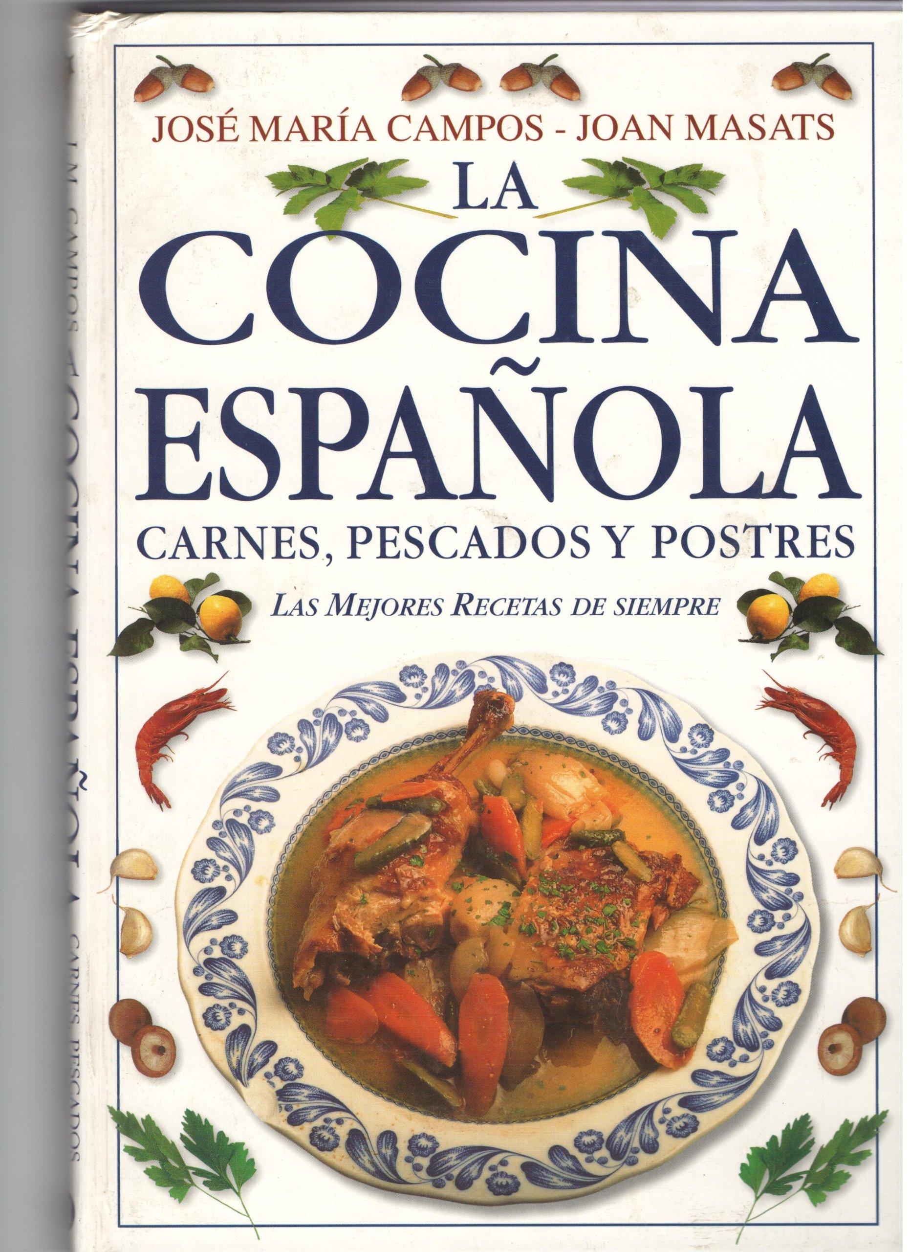 La cocina española. entrantes y primeros platos. Las mejores recetas de siempre: Amazon.es: Campos, José Mª; Masats, Joan: Libros