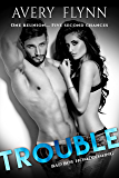 Trouble (Bad Boy Homecoming Book 2)