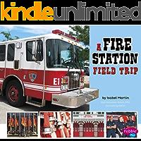 A Fire Station Field Trip (Let's Take a Field Trip)