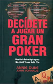 Decídete a jugar un gran poker: Una guía estratégica para no-limit texas hold