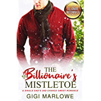 The Billionaire's Mistletoe: A Single Dad's 2nd Chance Sweet Romance (Billionaire Matchmaker Series) (English Edition)