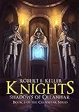 Knights: Shadows of Ollanhar (Ollanhar Series Book 3)