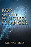 KOR AND THE WINGLESS STRANGER
