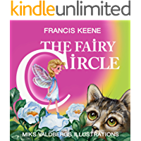 Children's Books: The Fairy Circle: (A beautifully illustrated bedtime story, beginner readers, animals, fantasy, rhyming picture book). (Sleepy Time Beginner Readers Book 4)