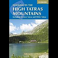 The High Tatras: Slovakia and Poland - Including the Western Tatras and White Tatras (International Walking)