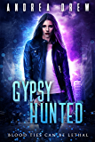 Gypsy Hunted: a psychic paranormal book with a touch of romance (Gypsy Medium 1)