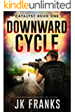 Downward Cycle (Catalyst Book 1)