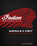 Indian Motorcycle(R): America's First Motorcycle Company