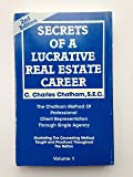 $ecret$ of a lucrative real estate career: The Chatham method of professional client representation