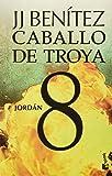 Caballo de Troya 8. Jordán (NE) (Caballo de Troya / Trojan Horse) (Spanish Edition)
