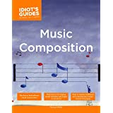 The Complete Idiot's Guide to Music Composition (Complete Idiot's Guides (Lifestyle Paperback))