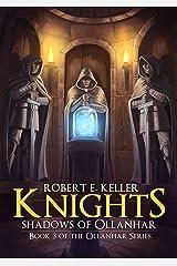 Knights: Shadows of Ollanhar (Ollanhar Series Book 3) Kindle Edition