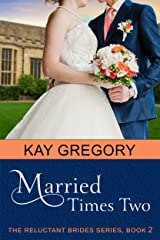 Married Times Two (The Reluctant Brides Series, Book 2) Kindle Edition