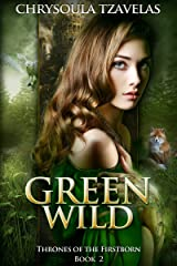 Green Wild (Thrones of the Firstborn Book 2) Kindle Edition