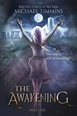 THE AWAKENING:  Part One (The Lycan War Saga Book 1) Kindle Edition