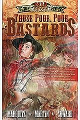 Those Poor, Poor Bastards (Dead West Book 1) Kindle Edition