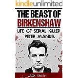 The Beast of Birkenshaw: Life of Serial Killer Peter Manuel (Serial Killers Book 7)