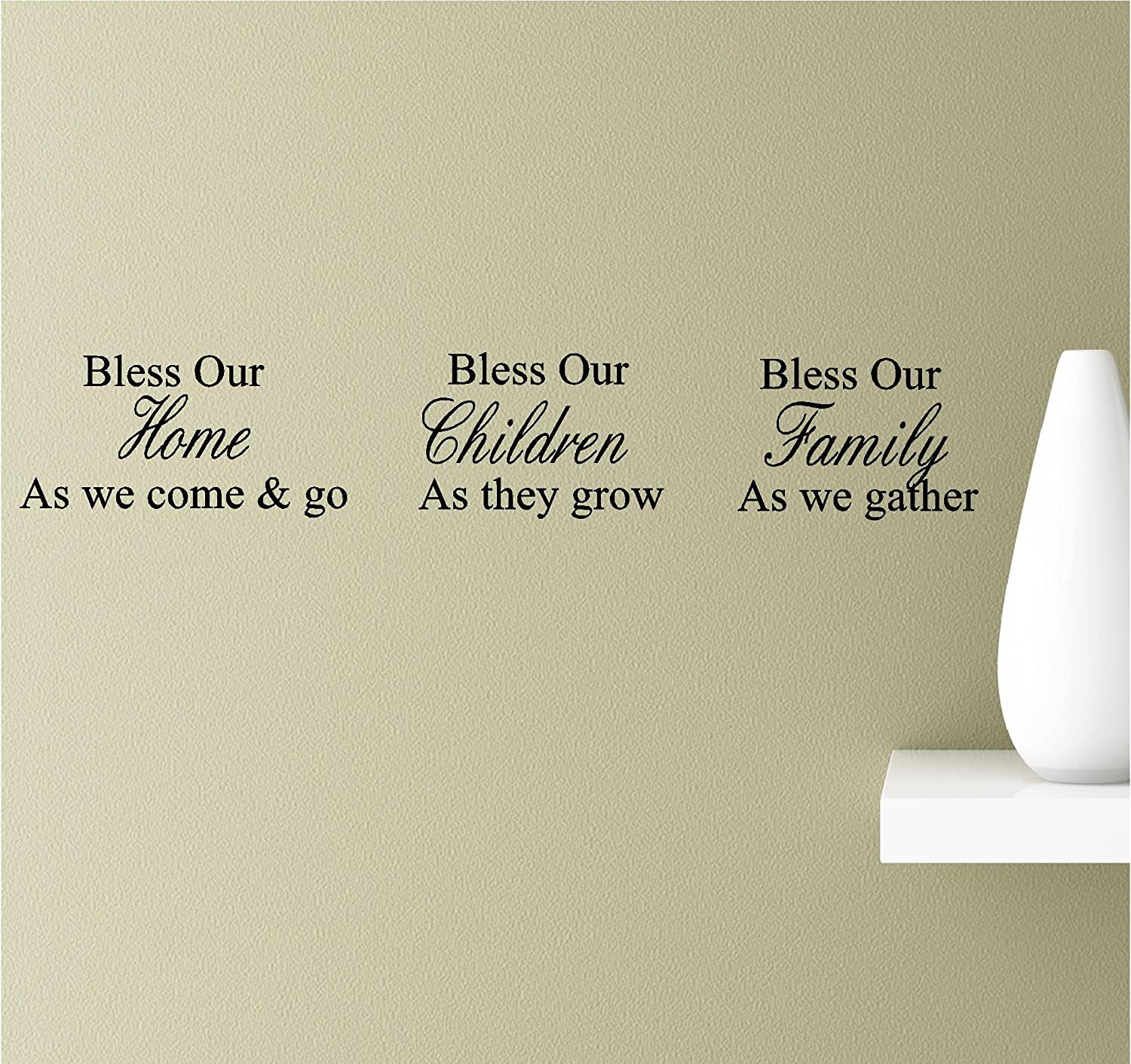 Bless Our Home as we Come & go, Bless Our Children as They Grow, Bless Our Family as we Gather. Vinyl Wall Art Inspirational Quotes Decal Sticker