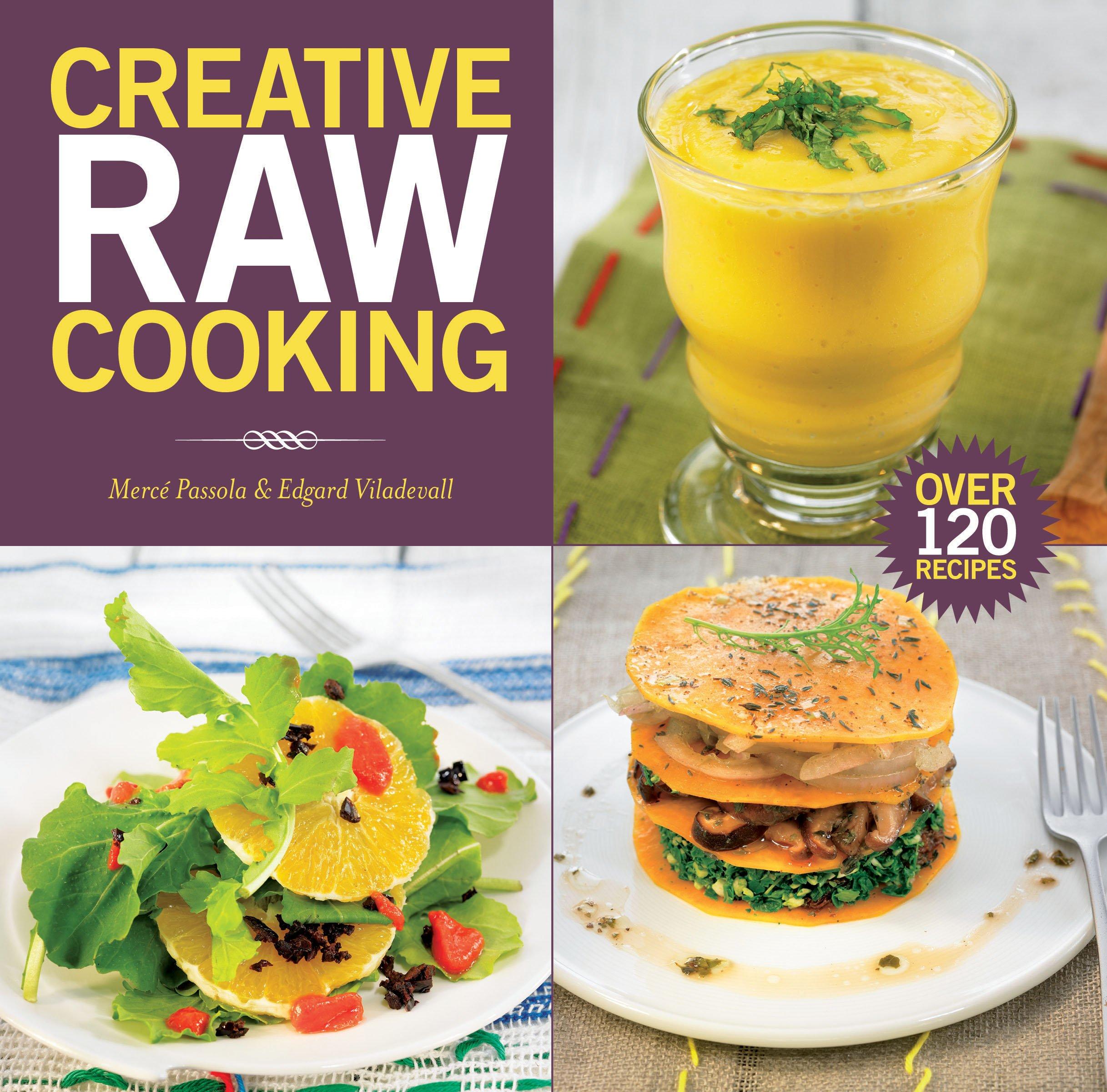 Creative Raw Cooking: Amazon.es: Merce Passola, Edgard Viladevall ...