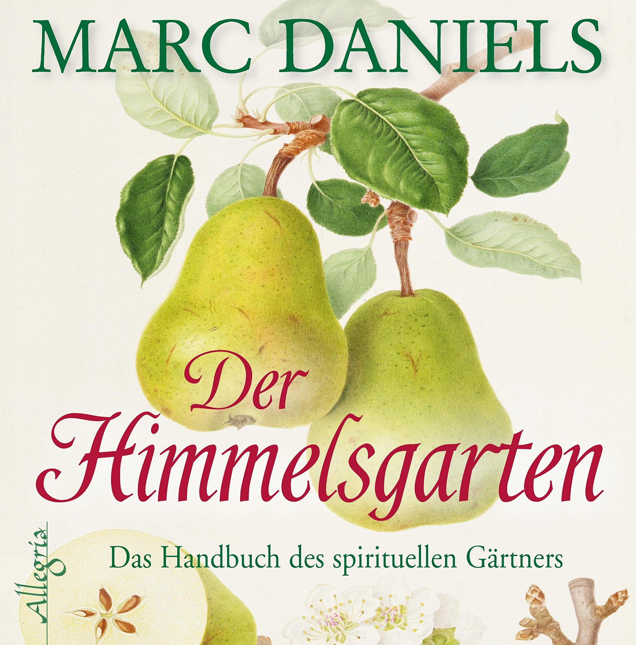 Der Himmelsgarten: Das Handbuch des spirituellen Gärtners