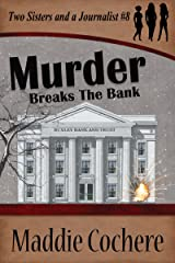 Murder Breaks the Bank (Two Sisters and a Journalist Book 8) Kindle Edition