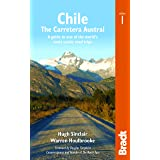 Chile: The Carretera Austral: A Guide to One of the World's Most Scenic Road Trips (Bradt Travel Guide)