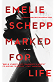 Marked For Life - A Gripping Thriller By The Crimetime Specsavers Crime Writer Of The Year 2017