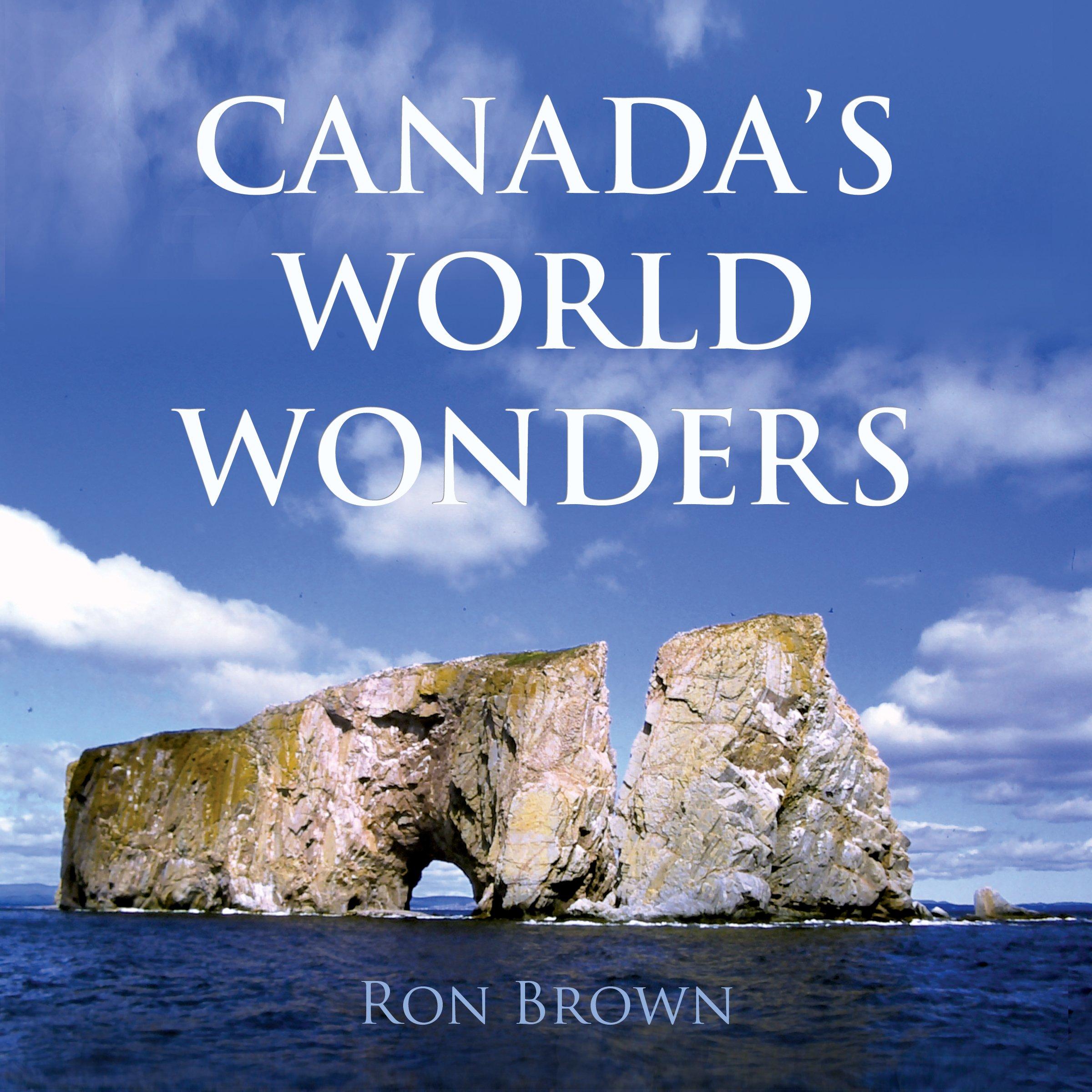 Canadas World Wonders [Idioma Inglés]: Amazon.es: Brown, Ron ...