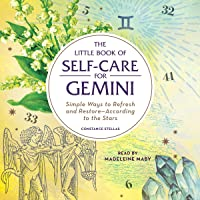 The Little Book of Self-Care for Gemini: Simple Ways to Refresh and Restore - According to the Stars