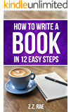How to Write a Book In 12 Easy Steps