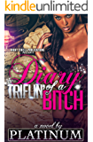 Diary of a Triflin' Bitch