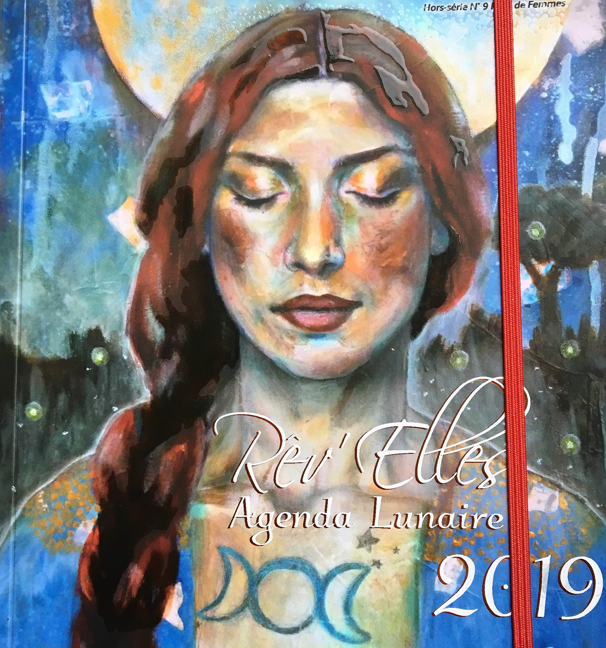 Agenda Lunaire 2019 Broché – 15 septembre 2018 Collectif Reve de Femmes B07HSM5C8W LIVRES PRATIQUES