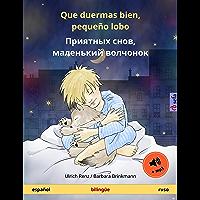 Que duermas bien, pequeño lobo – Приятных снов, маленький волчонок (español – ruso): Libro infantil bilingüe, con audiolibro (Sefa Libros ilustrados en dos idiomas) (Spanish Edition)