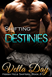 Shifting Destinies: A Paranormal Interracial Story (HIdden Hills Shifters Book 3)