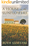 A House in the Sunflowers (The Sunflowers Trilogy Series Book 1)