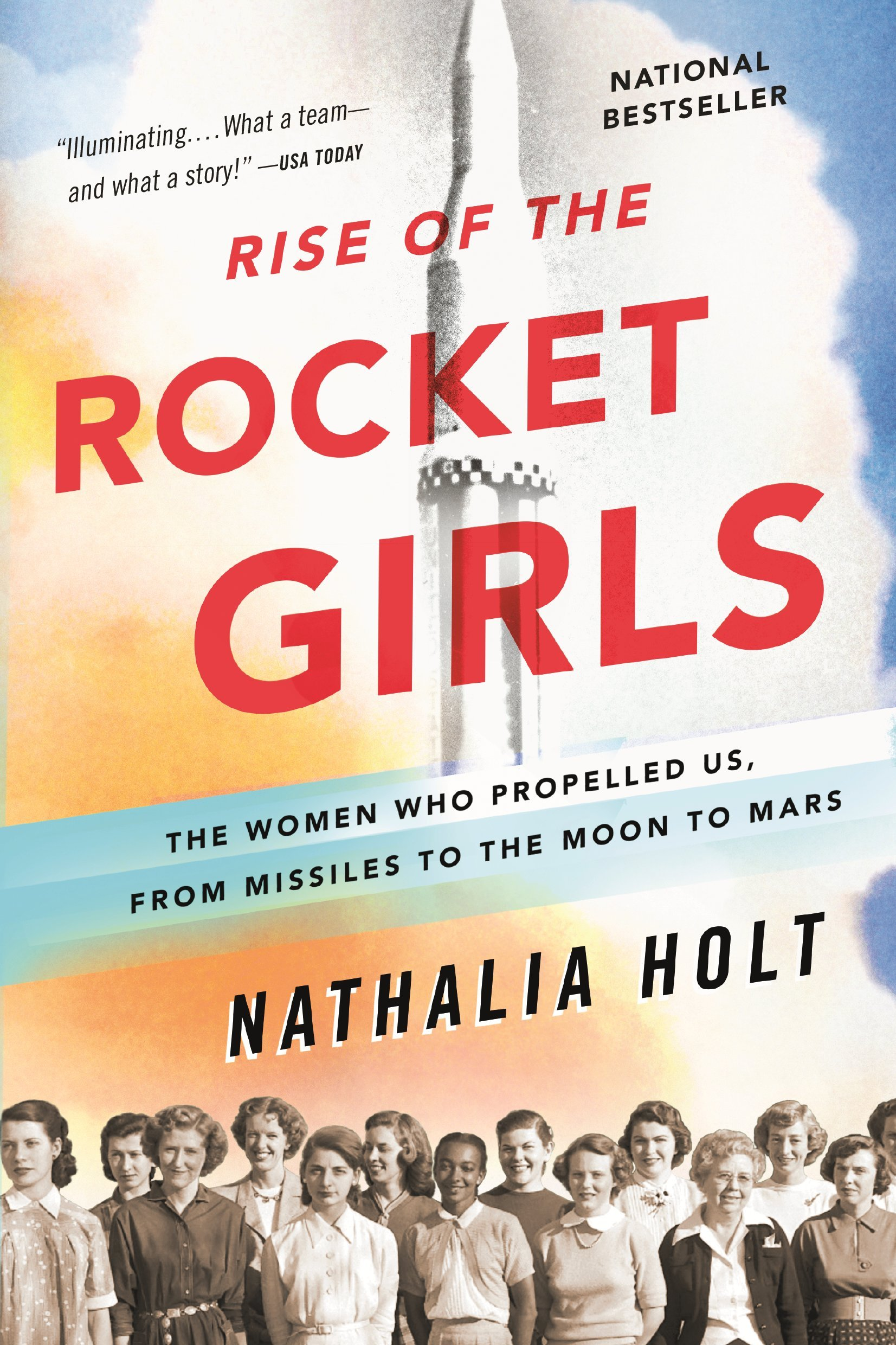 Download Rise of the Rocket Girls: The Women Who Propelled Us, from Missiles to the Moon to Mars ebook