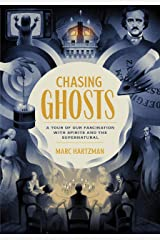 Chasing Ghosts: A Tour of Our Fascination with Spirits and the Supernatural Kindle Edition