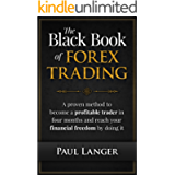 The Black Book of Forex Trading: A Proven Method to Become a Profitable Forex Trader in Four Months and Reach Your…