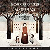 The Mysterious Howling: The Incorrigible Children of Ashton Place, Book 1